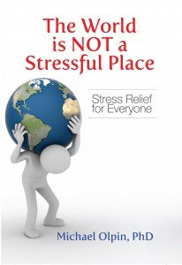The World is NOT a Stressful Place
