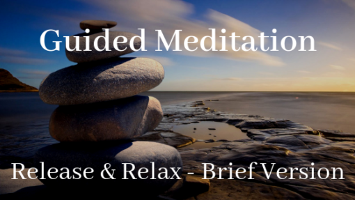 Guided Meditation - Release & Relax - Brief version 1