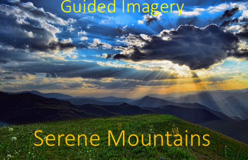 Guided Relaxation Exercise - Guided Imagery - Serene Mountains 1