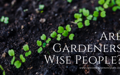 Gardeners Are Wise People?