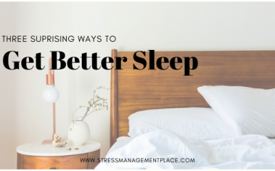 3 Surprising Ways to Get Better Sleep